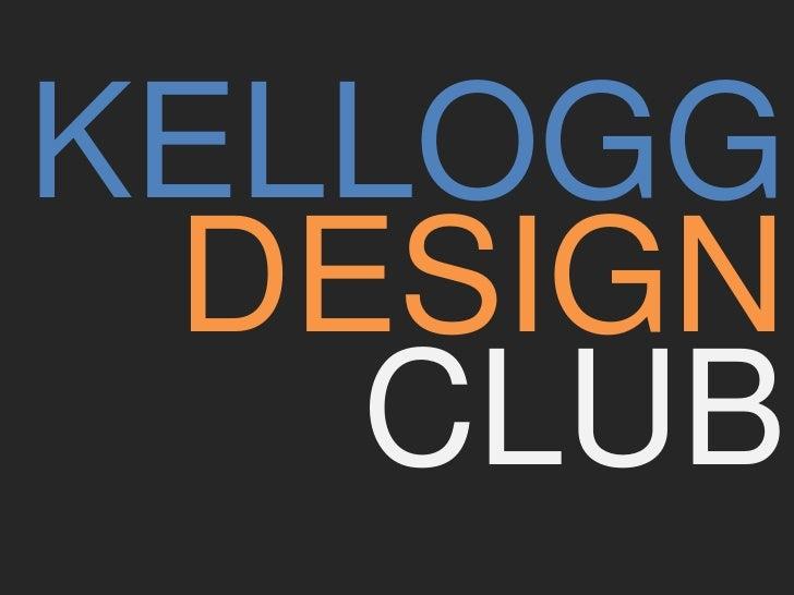 KELLOGG DESIGN   CLUB