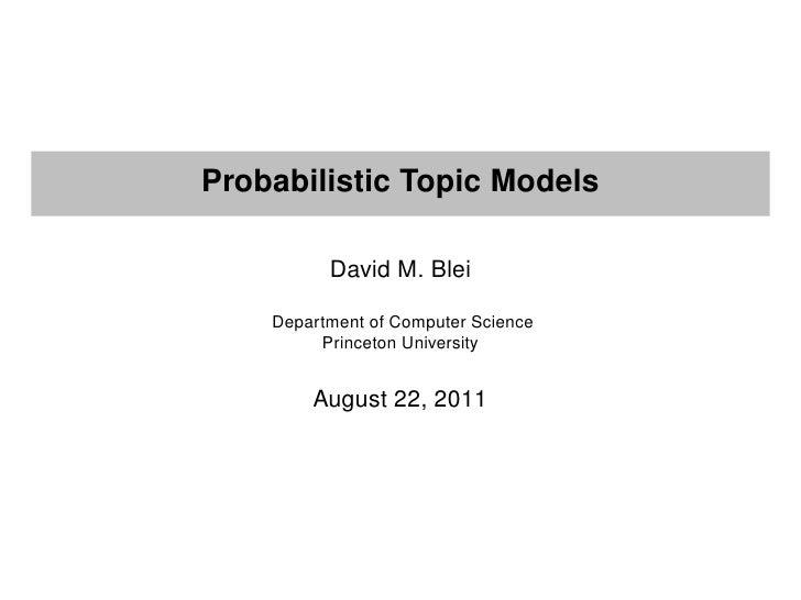 Probabilistic Topic Models          David M. Blei    Department of Computer Science         Princeton University        Au...