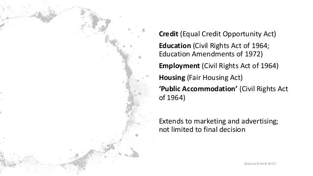 Regulated Domains Credit (Equal Credit Opportunity Act) Education (Civil Rights Act of 1964; Education Amendments of 1972)...