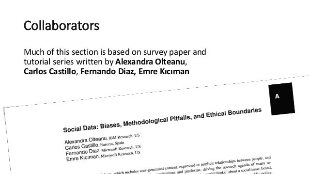 Collaborators Much of this section is based on survey paper and tutorial series written by Alexandra Olteanu, Carlos Casti...