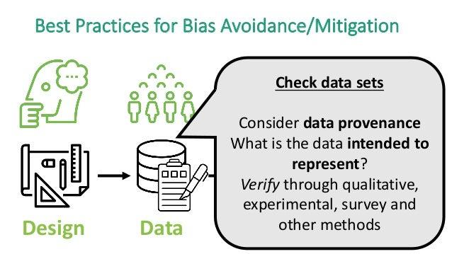 Design Data Model Application Best Practices for Bias Avoidance/Mitigation Check data sets Consider data provenance What i...