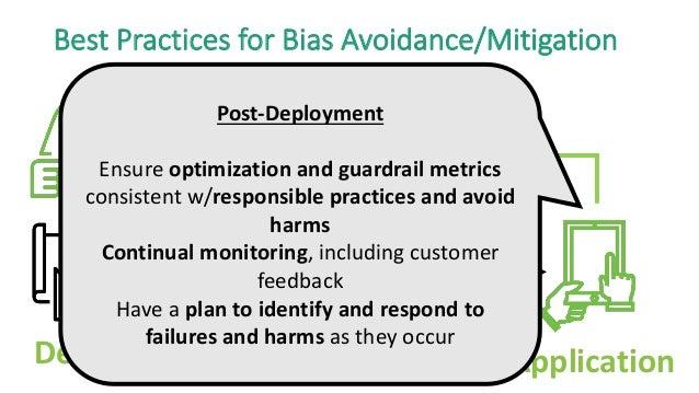 Design Data Model Application Best Practices for Bias Avoidance/Mitigation Post-Deployment Ensure optimization and guardra...