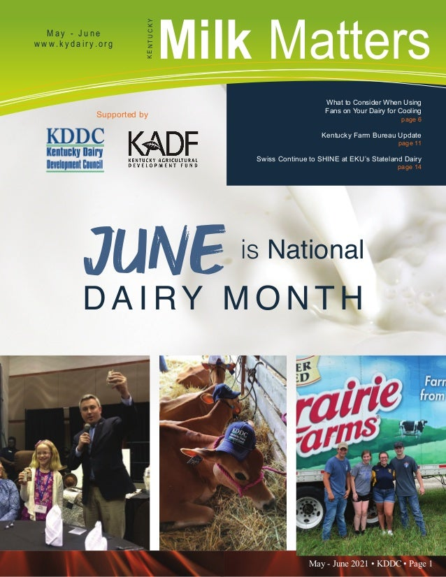 May - June 2021 • KDDC • Page 1 KDDC is supported in part by a grant from the Kentucky Agricultural Development Fund Milk ...