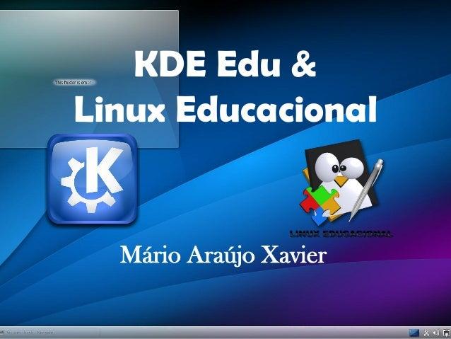 KDE Edu & Linux Educacional Mário Araújo Xavier