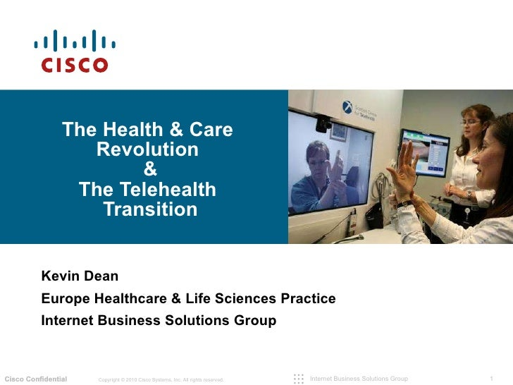 The Health & Care  Revolution  & The Telehealth  Transition Kevin Dean Europe Healthcare & Life Sciences Practice Internet...