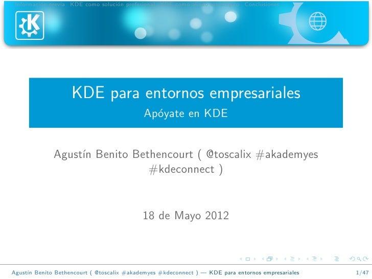Informaci´n previa KDE como soluci´n profesional KDE como aliado estrat´gico Conclusiones          o                      ...