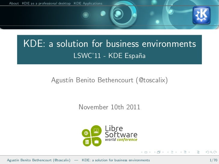 About KDE as a professional desktop KDE Applications         KDE: a solution for business environments                    ...