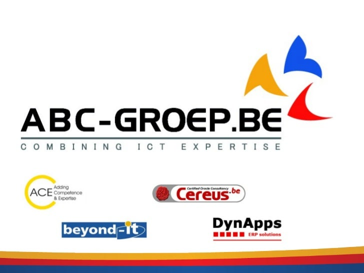 ABC-GROEP•   Combining ICT expertise since 1997     •   ACE: certified Microsoft Dynamics and .NET     •   Beyond-it: cert...