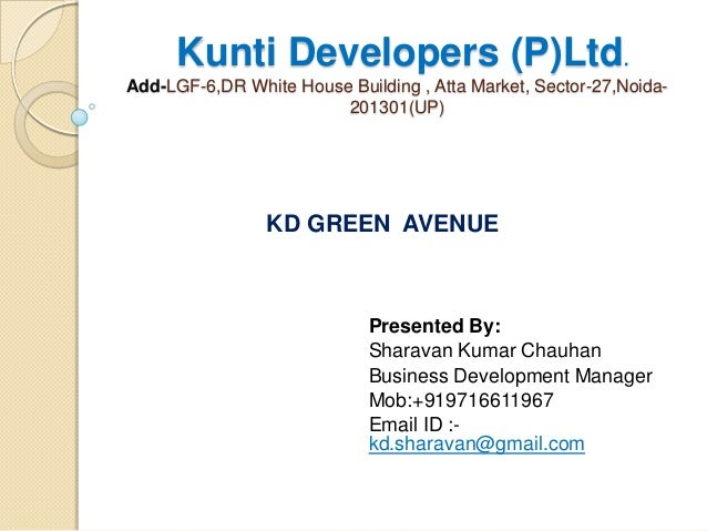 Kunti Developers (P)Ltd.Add-LGF-6,DR White House Building , Atta Market, Sector-27,Noida-                        201301(UP...