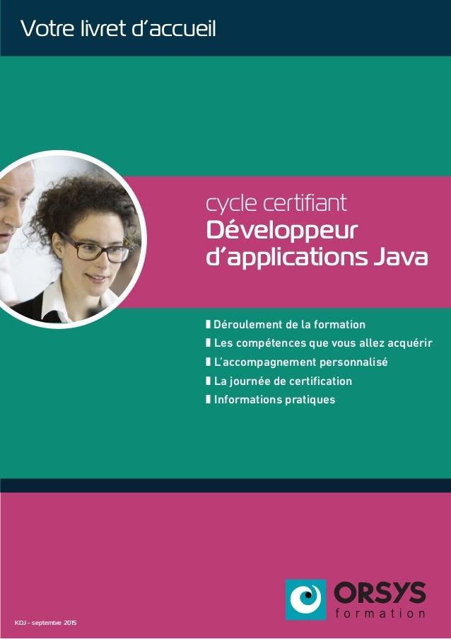 cycle certifiant Développeur d'applications Java z Déroulement de la formation z Les compétences que vous allez acquérir z...