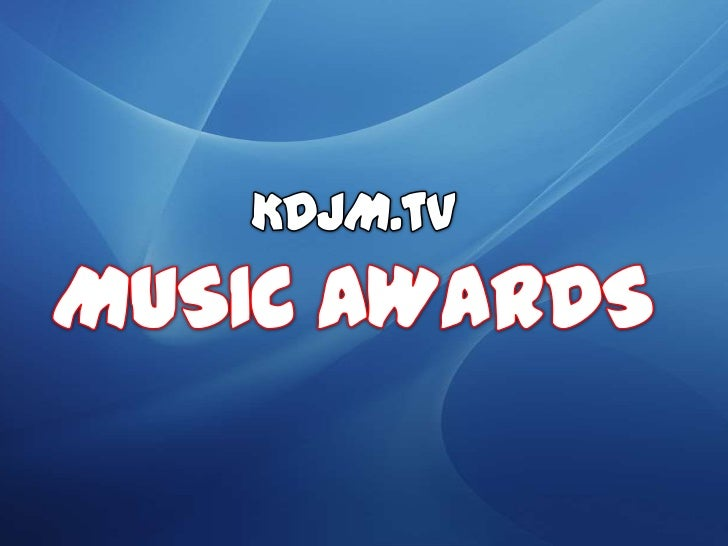 KDJM.tvMUSIC AWARDS<br />