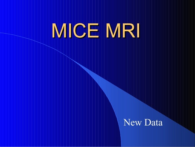 MICE MRIMICE MRI New Data