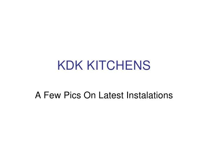 KDK KITCHENS  A Few Pics On Latest Instalations