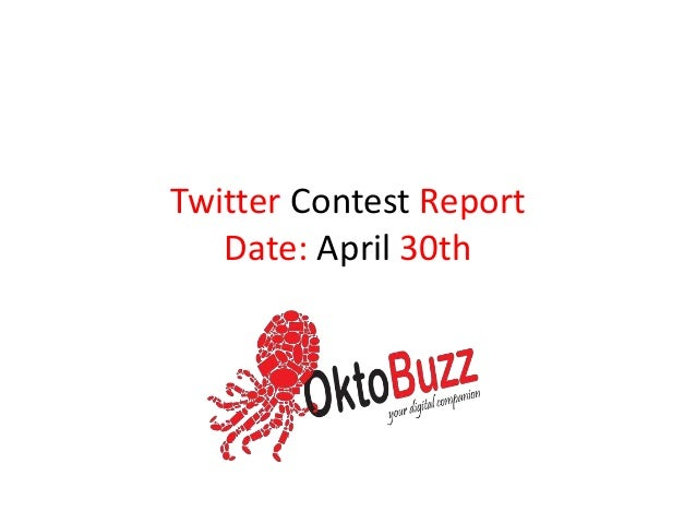 Twitter Contest Report Date: April 30th