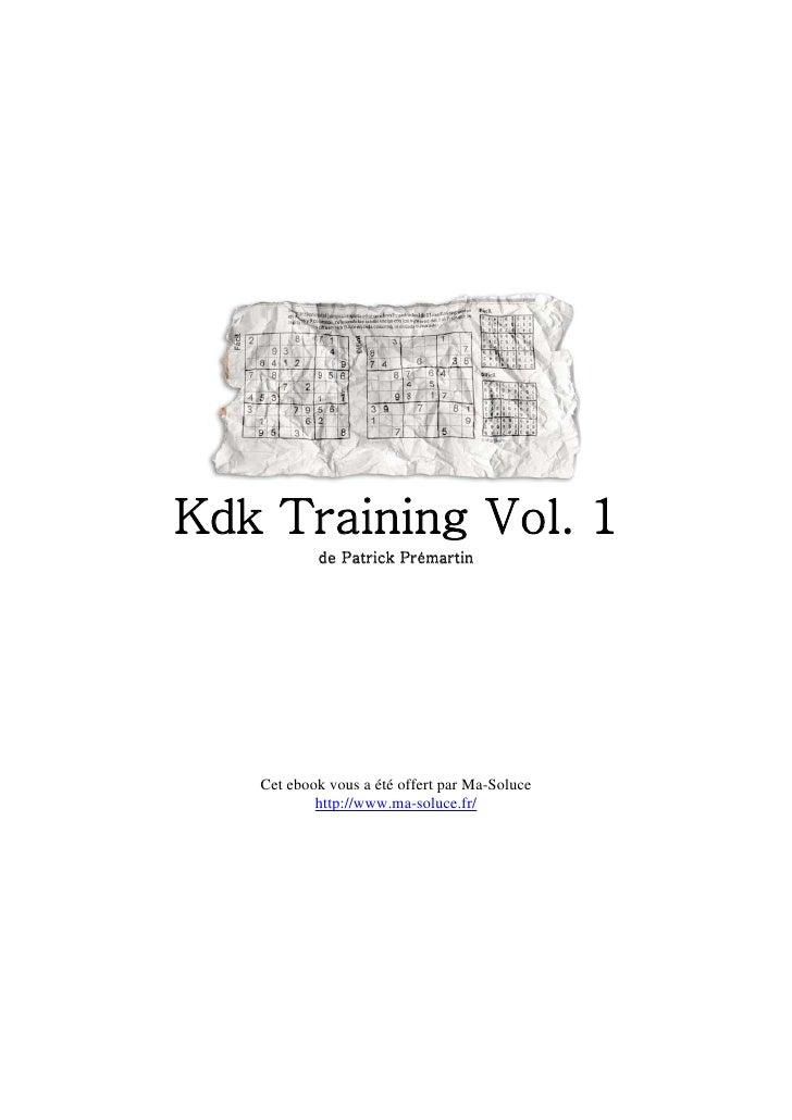 Kdk Training Vol. 1            de Patrick Prémartin        Cet ebook vous a été offert par Ma-Soluce            http://www...