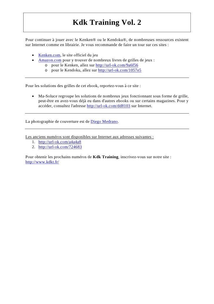 Kdk Training Vol. 2  Pour continuer à jouer avec le Kenken® ou le Kendoku®, de nombreuses ressources existent sur Internet...