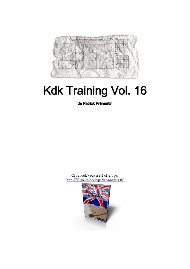 Kdk Training Vol. 16           de Patrick Prémartin       Cet ebook vous a été offert par    http://30-jours-pour-parler-a...