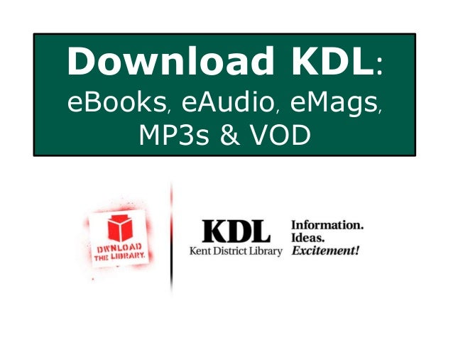 Download KDL: eBooks, eAudio, eMags, MP3s & VOD