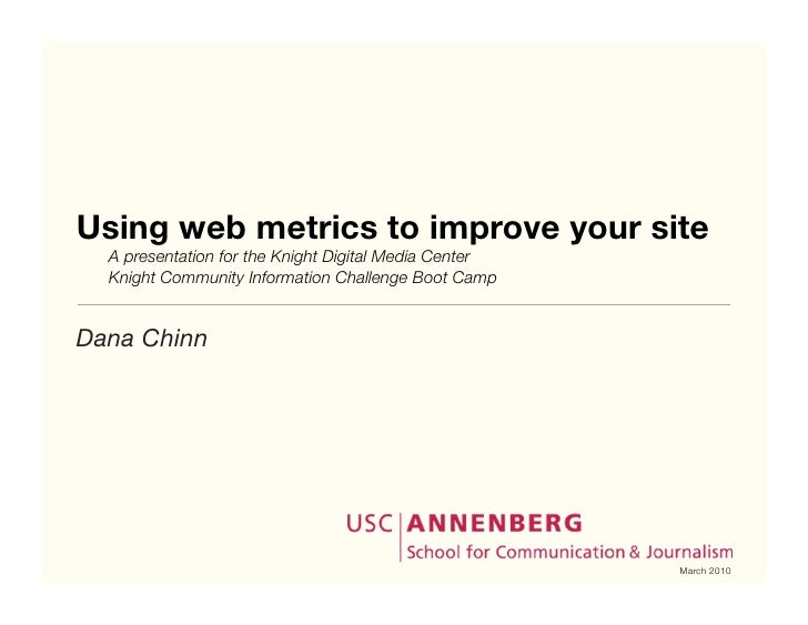 Using web metrics to improve your site    A presentation for the Knight Digital Media Center    Knight Community Informa...