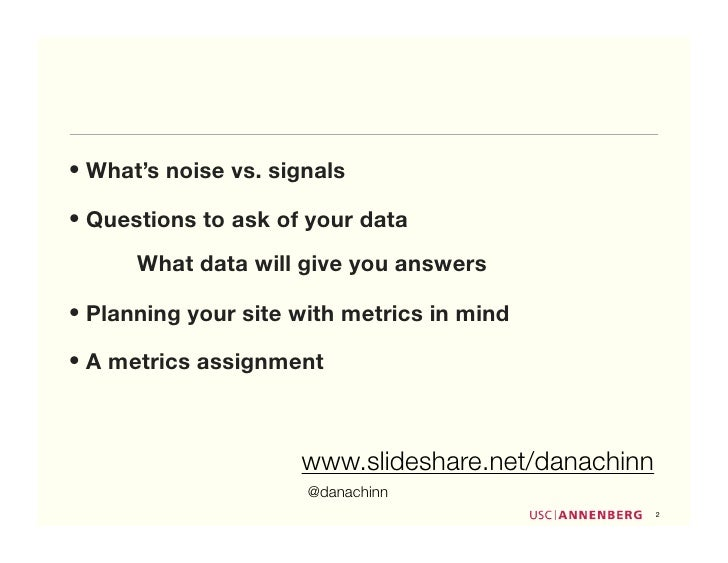 • What's noise vs. signals  • Questions to ask of your data       What data will give you answers  • Planning your site wi...