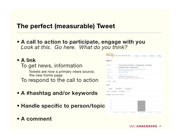 The perfect (measurable) Tweet  • A call to action to participate, engage with you   Look at this. Go here. What do you th...