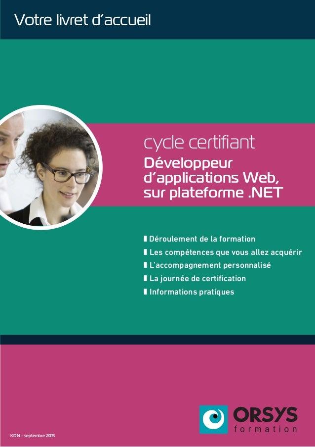 cycle certifiant Développeur d'applications Web, sur plateforme .NET z Déroulement de la formation z Les compétences que v...