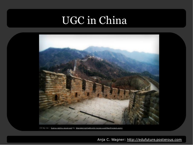 Anja C. Wagner: http://edufuture.posterous.com UGC in China CC by-nc: Some rights reserved by WanderingtheWorld (www.LostM...