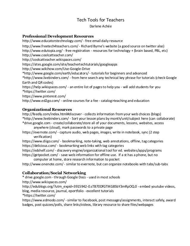 Tech Tools for Teachers Darlene Achée Professional Development Resources http://www.educatorstechnology.com/ - free email ...