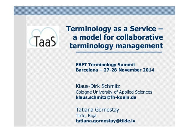 Terminology as a Service – a model for collaborative terminology management EAFT Terminology Summit Barcelona – 27-28 Nove...