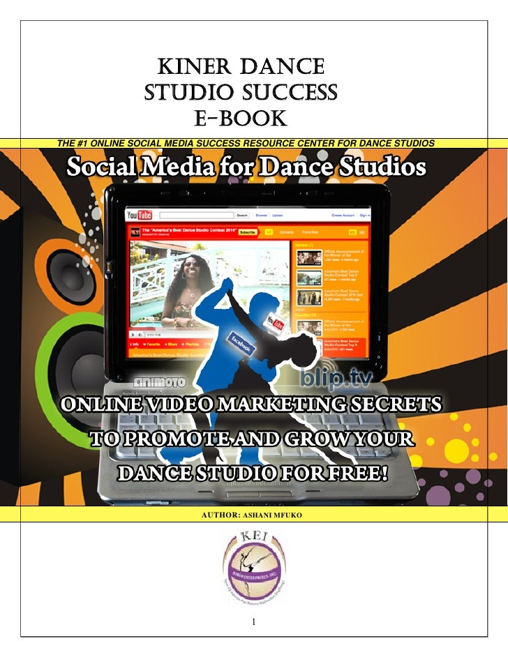 KINER DANCE                STUDIO SUCCESS                    E-BOOK THE #1 ONLINE SOCIAL MEDIA SUCCESS RESOURCE CENTER FOR...