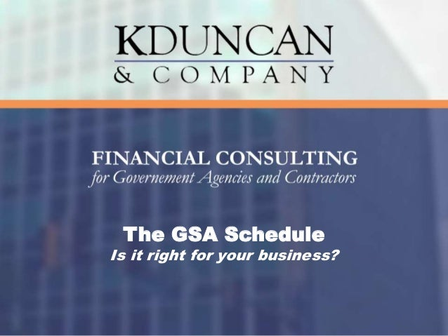 The GSA Schedule Is it right for your business?