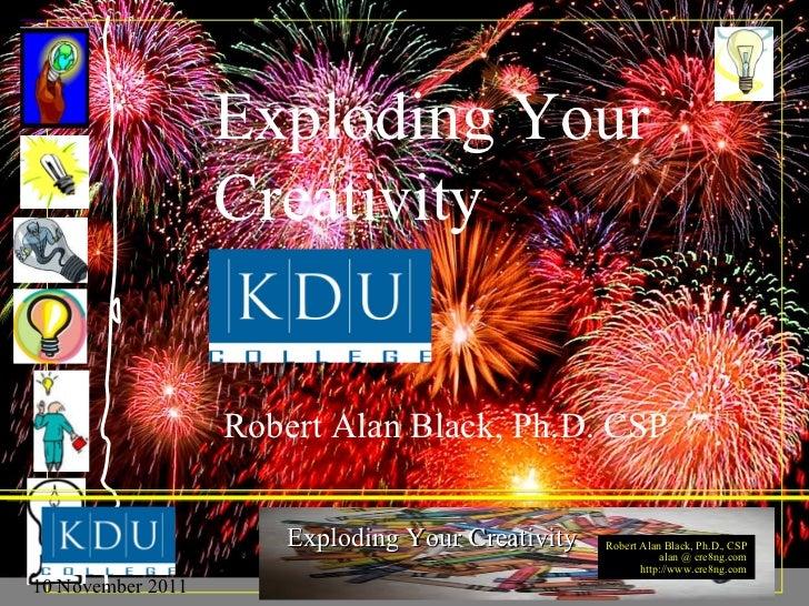 Exploding Your Creativity Robert Alan Black, Ph.D. CSP
