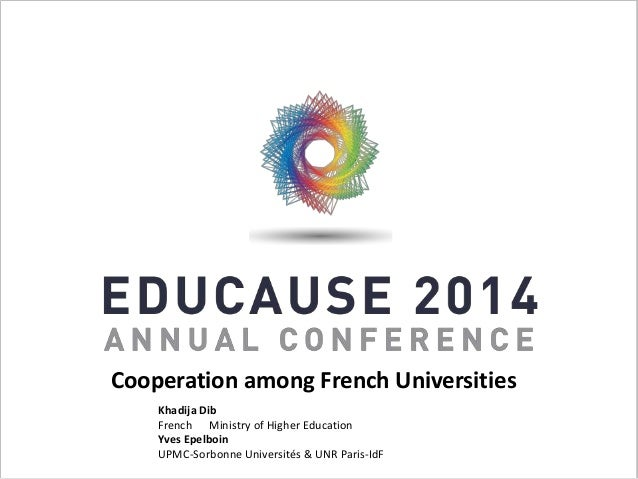 Cooperation among French Universities  Khadija Dib  French Ministry of Higher Education  Yves Epelboin  UPMC-Sorbonne Univ...