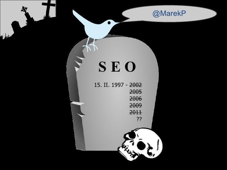 @MarekP SEO15. II. 1997 - 2002               2005               2006               2009               2011                ...