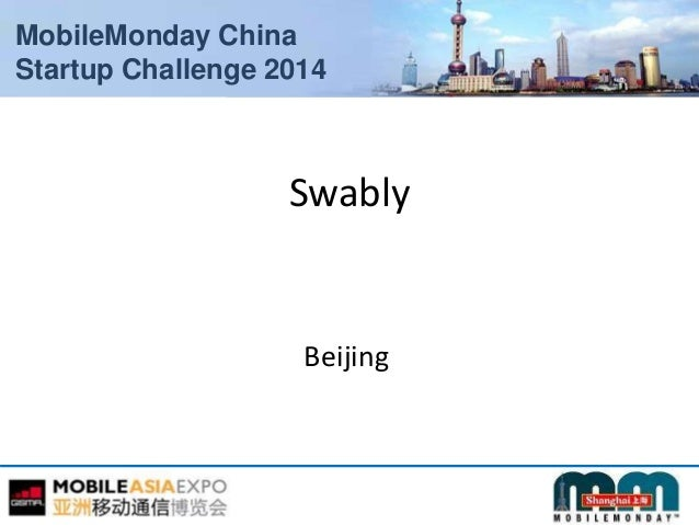 MobileMonday China Startup Challenge 2014 Swably Beijing