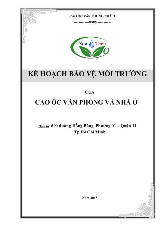 CAO ỐC VĂN PHÒNG NHÀ Ở ------------------------- KẾ HOẠCH BẢO VỆ MÔI TRƢỜNG CỦA CAO ỐC VĂN PHÒNG VÀ NHÀ Ở Địa chỉ: 690 đ...