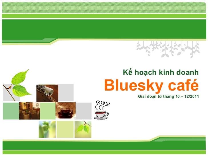 Kế hoạch kinh doanh Bluesky café Giai đoạn từ tháng 10 – 12/2011