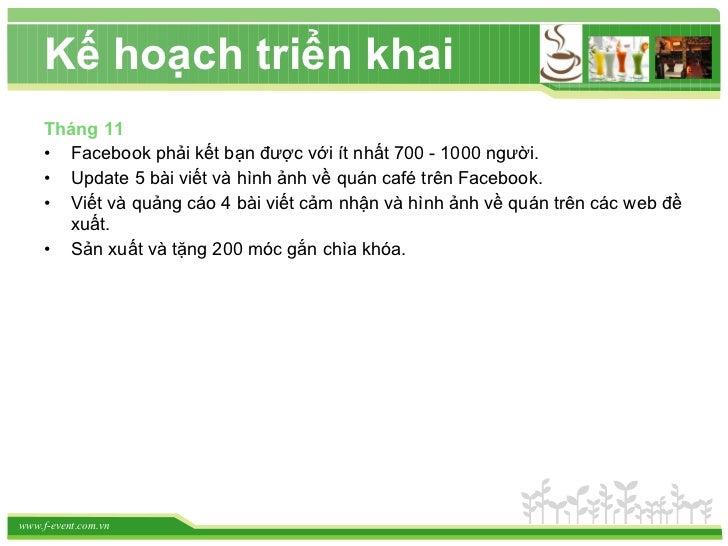 <ul><li>Tháng 11 </li></ul><ul><li>Facebook phải kết bạn được với ít nhất 700 - 1000 người. </li></ul><ul><li>Update 5 bài...