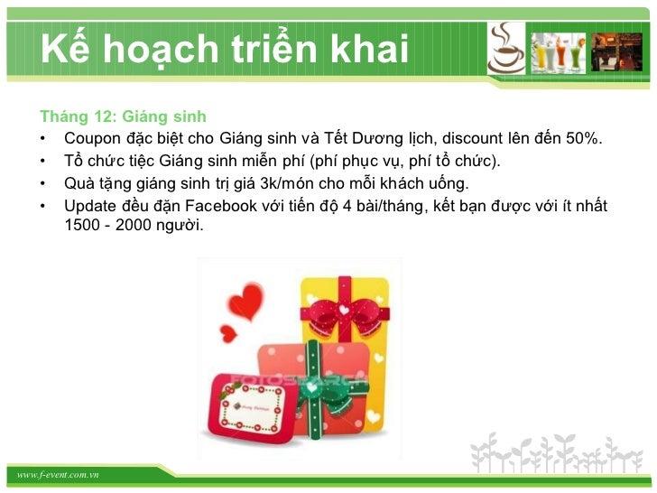 <ul><li>Tháng 12: Giáng sinh </li></ul><ul><li>Coupon đặc biệt cho Giáng sinh và Tết Dương lịch, discount lên đến 50%. </l...