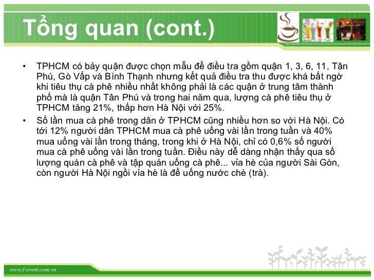 Tổng quan (cont.) <ul><li>TPHCM có bảy quận được chọn mẫu để điều tra gồm quận 1, 3, 6, 11, Tân Phú, Gò Vấp và Bình Thạnh ...