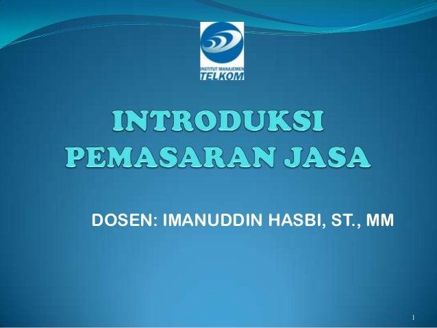 DOSEN: IMANUDDIN HASBI, ST., MM                                  1