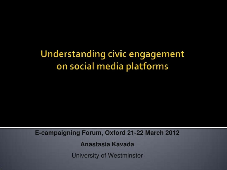 E-campaigning Forum, Oxford 21-22 March 2012              Anastasia Kavada           University of Westminster