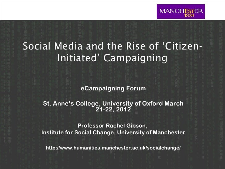 Social Media and the Rise of 'Citizen-       Initiated' Campaigning                 eCampaigning Forum    St. Anne's Colle...