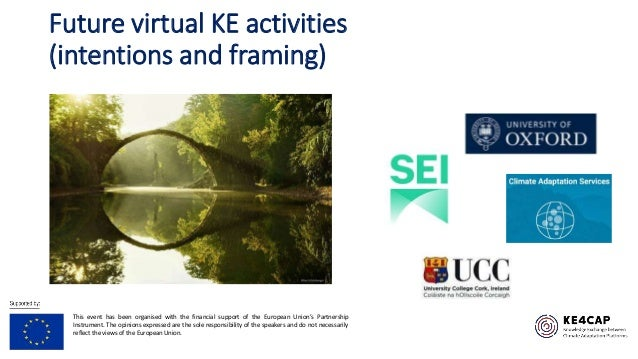 Future virtual KE activities (intentions and framing) This event has been organised with the financial support of the Euro...