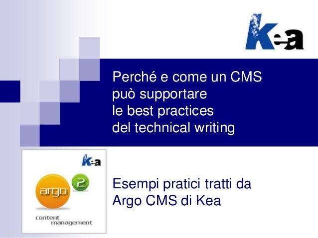 Perché e come un CMS può supportare le best practices del technical writing  Esempi pratici tratti da Argo CMS di Kea