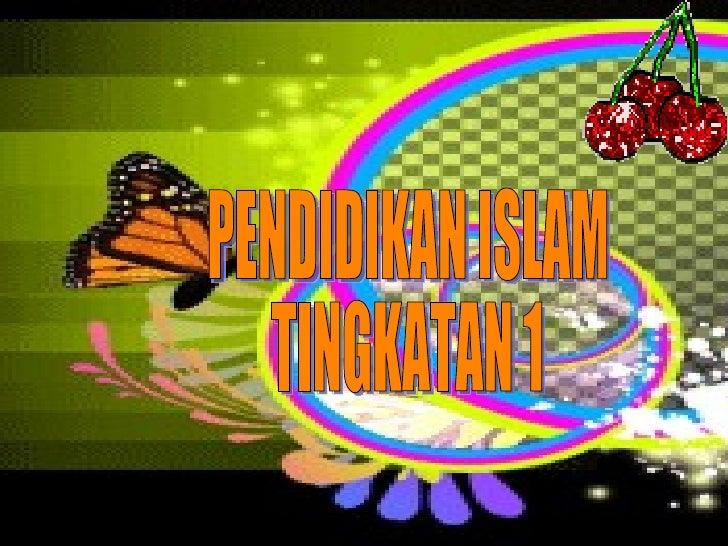 PENDIDIKAN ISLAM TINGKATAN 1