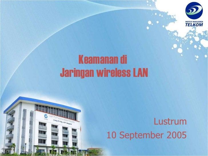 Keamanan di  Jaringan wireless LAN Lustrum 10 September 2005