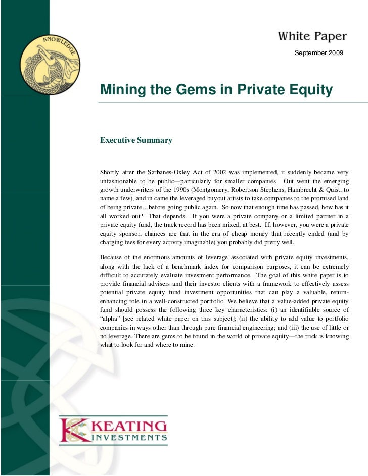 September 2009Mining the Gems in Private EquityExecutive SummaryShortly after the Sarbanes-Oxley Act of 2002 was implement...