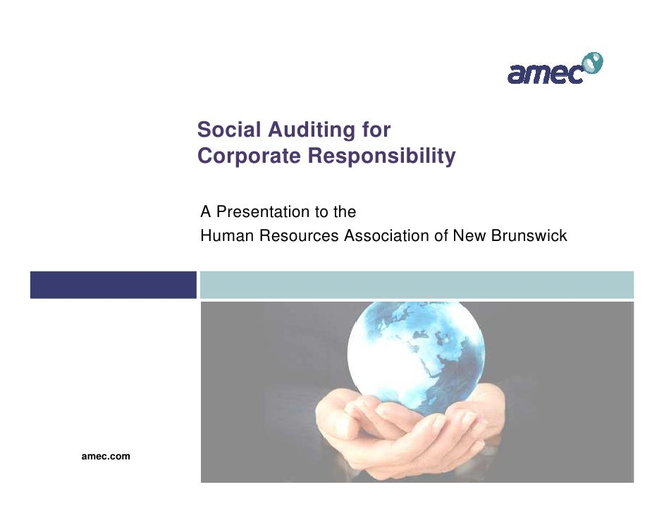 Social Auditing for            Corporate Responsibility             A Presentation to the            Human Resources Assoc...
