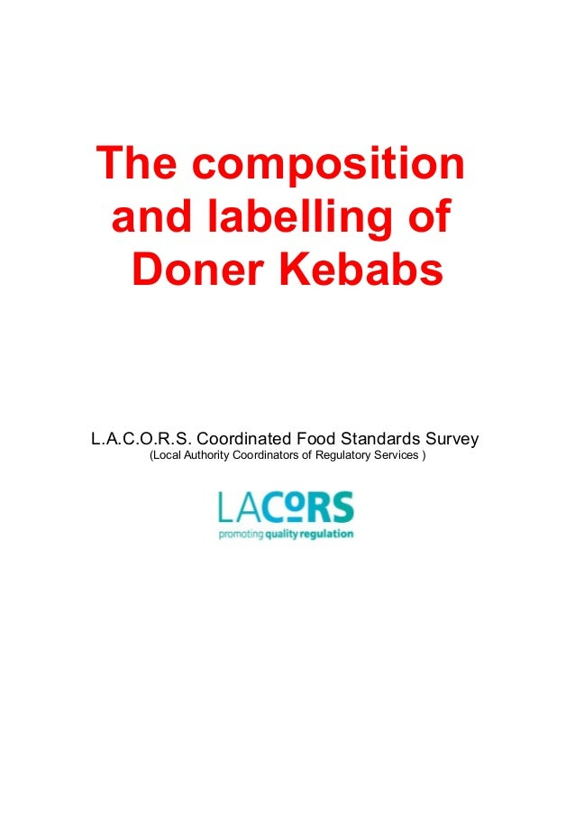 The composition and labelling of Doner Kebabs L.A.C.O.R.S. Coordinated Food Standards Survey (Local Authority Coordinators...